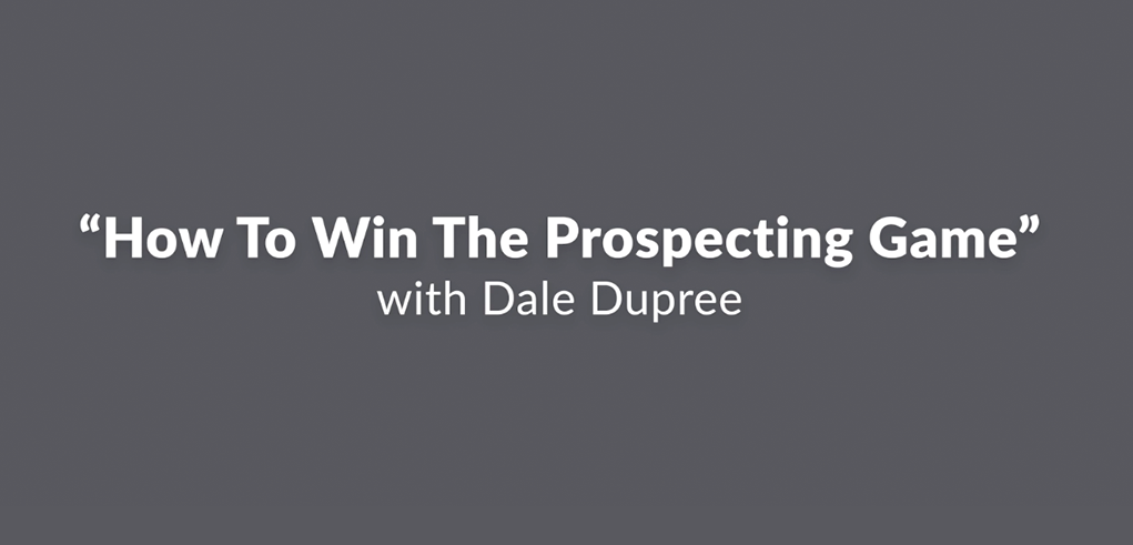 How to WIn THe Prospecting Game with Dale Dupree_FI